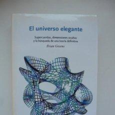 Libros de segunda mano de Ciencias: EL UNIVERSO ELEGANTE. BRIAN GREENE. CRÍTICA 2011. Lote 262351070