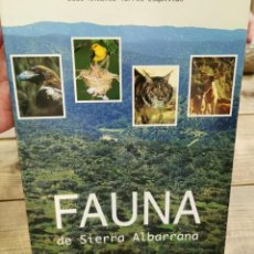 Libros de segunda mano: FAUNA DE SIERRA ALBARRANA.- TORRES ESQUIVIAS, JOSÉ A.. Lote 262596425