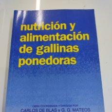 Libros de segunda mano: NUTRICIÓN Y ALIMENTACIÓN DE GALLINAS PONEDORAS - CARLOS DE BLAS BEORLEGUI Y GONZALO G. MATEOS (1991). Lote 262597025