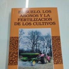 Libros de segunda mano: EL SUELO, LOS ABONOS Y LA FERTILIZACIÓN DE LOS CULTIVOS GUERRERO, ÁNDRES AGRICULTURA ED MUNDI PRENSA. Lote 262598150