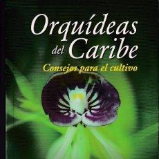 Libros de segunda mano: ORQUÍDEAS DEL CARIBE (MARIA JULIA FREULER Y OMAR ALOMÁ MORENO). Lote 262605665
