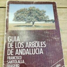 Libros de segunda mano: GUÍA DE LOS ÁRBOLES DE ANDALUCÍA. FRANCISCO SANTAOLALLA. Lote 262608180