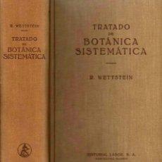 Libros de segunda mano: WETTSTEIN.TRATADO DE BOTANICA SISTEMÁTICA(LABOR 1944). Lote 262631325