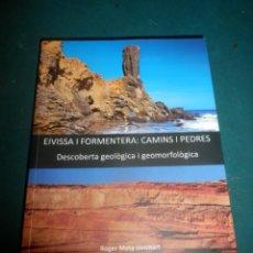 Libros de segunda mano: EIVISSA I FORMENTERA: CAMINS I PEDRES (DESCOBERTA GEOLÒGICA I GEOMORFOLÒGICA) LIBRO EN CATALÀ. Lote 262691220