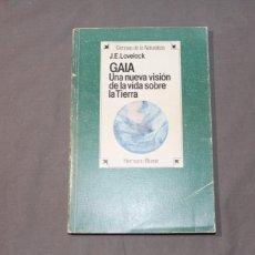 Libros de segunda mano: GAIA. UNA NUEVA VISIÓN DE LA VIDA SOBRE LA TIERRA. J.E. LOVELOCK.. Lote 262811785
