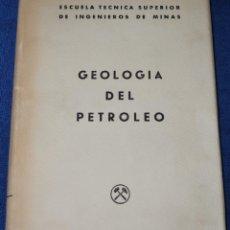 Libros de segunda mano: GEOLOGÍA DEL PETROLEO - ESCUELA TÉCNICA SUPERIOR DE INGENIERIOS DE MINAS (1961). Lote 263086460