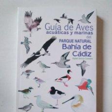 Livros em segunda mão: GUÍA DE AVES ACUÁTICAS Y MARINAS DEL PARQUE NATURAL BAHÍA DE CÁDIZ / RAFAEL GARCÍA COSTALES. Lote 263109300