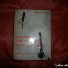Libros de segunda mano: PROSPECCIÓN GEOELÉCTRICA POR CAMPOS VARIABLES - ERNESTO ORELLANA. Lote 263127610