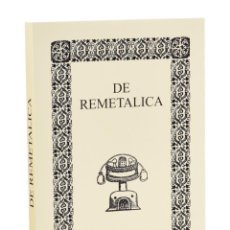 Libros de segunda mano: DE REMETALICA (DE RE METALICA/ DE RE METALLICA) - PÉREZ DE VARGAS, BERNANRDO / CARRASCO GALÁN, JOSÉ. Lote 263256525