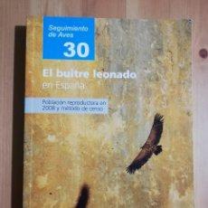 Libros de segunda mano: EL BUITRE LEONADO EN ESPAÑA (SEO / BIRDLIFE). Lote 263609990