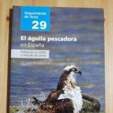 Libros de segunda mano: EL ÁGUILA PESCADORA EN ESPAÑA (SEO / BIRDLIFE). Lote 263610070