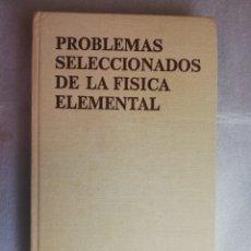 Libros de segunda mano de Ciencias: PROBLEMAS SELECCIONADOS DE LA FÍSICA ELEMENTAL, I.M. BUJOVTSEV, MIR. Lote 263813745