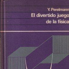 Livros em segunda mão: EL DIVERTIDO JUEGO DE LA FISICA - Y. PERELMANN - ED. MARTINEZ ROCA 1961. Lote 264355794