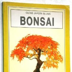 Libros de segunda mano: BONSAI POR ANNE SWINTON DE ED. BLUME EN BARCELONA 1989 SEGUNDA EDICIÓN. Lote 265101544
