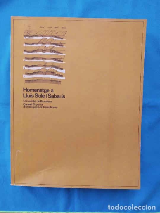HOMENATGE A LLUÍS SOLÉ I SABARÍS - UNIVERSITAT DE BARCELONA (Libros de Segunda Mano - Ciencias, Manuales y Oficios - Paleontología y Geología)