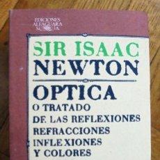 Libros de segunda mano de Ciencias: OPTICA O TRATADO DE LAS REFLEXIONES, REFRACCIONES, INFLEXIONES Y COLORES DE LA LUZ-SIR ISAAC NEWTON.. Lote 265819244