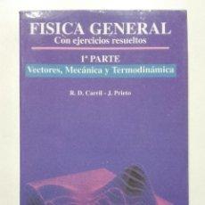 Libros de segunda mano de Ciencias: FISICA GENERAL CON EJERCICIOS RESUELTOS. VECTORES, MECANICA Y TERMODINAMICA - CARRIL /PRIETO - JUCAR. Lote 265857559
