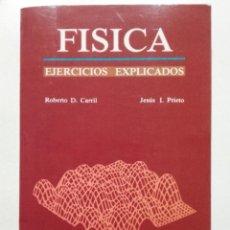 Libros de segunda mano de Ciencias: FISICA. EJERCICIOS EXPLICADOS - ROBERTO D. CARRIL / JESUS J. PRIETO - EDICIONES JUCAR. Lote 265858029