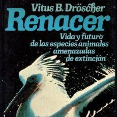 Libros de segunda mano: VITUS DROSCHER : RENACER (PLANETA, 1985). Lote 266565973
