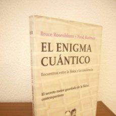 Libri di seconda mano: EL ENIGMA CUÁNTICO (TUSQUETS, METATEMAS, 2010) BRUCE ROSENBLUM Y FRED KUTTNER. Lote 267253484
