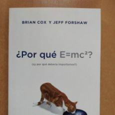 Libri di seconda mano: ¿POR QUÉ E=MC2? (¿Y POR QUÉ DEBERÍA IMPORTANOS?/ BRIAN COX Y JEFF FORSHAW / 1ªED.2013. DEBATE. Lote 267255929