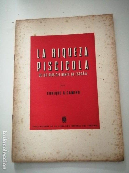 LA RIQUEZA PISCICOLA DE LOS RÍOS DEL NORTE DE ESPAÑA 1948 FIRMADO POR EL AUTOR FOTOS LÁMINAS (Libros de Segunda Mano - Ciencias, Manuales y Oficios - Biología y Botánica)
