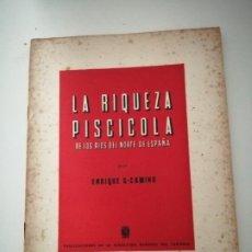 Libros de segunda mano: LA RIQUEZA PISCICOLA DE LOS RÍOS DEL NORTE DE ESPAÑA 1948 FIRMADO POR EL AUTOR FOTOS LÁMINAS. Lote 267285159
