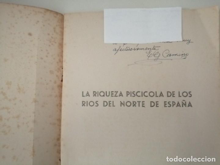 Libros de segunda mano: LA RIQUEZA PISCICOLA DE LOS RÍOS DEL NORTE DE ESPAÑA 1948 Firmado por el autor FOTOS LÁMINAS - Foto 4 - 267285159
