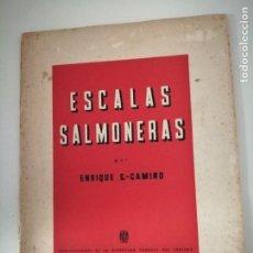 Libros de segunda mano: ESCALAS SALMONERAS ENRIQUE G.-CAMINO FIRMADO Y DEDICADO POR EL AUTOR. Lote 267285504