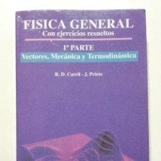 Libros de segunda mano de Ciencias: FISICA GENERAL CON EJERCICIOS RESUELTOS. VECTORES, MECANICA Y TERMODINAMICA - CARRIL PRIETO - JUCAR. Lote 267295134