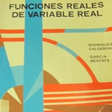Libri di seconda mano: FUNCIONES REALES DE VARIABLE REAL I RODRIGUEZ CALDERON & GARCIA SESTAFE ANO 1977. Lote 267308084