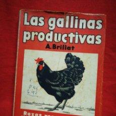 Libros de segunda mano: LAS GALLINAS PRODUCTIVAS- A. BRILLAT, EDITOR LUIS MIRACLE, 2°EDICIÓN, 1937.. Lote 267432544
