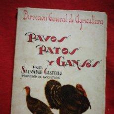 Libros de segunda mano: PAVOS, PLATOS Y GANSOS (DIRECCIÓN GENERAL DE AGRICULTURA)- SALVADOR CASTELLÓ.. Lote 267439999