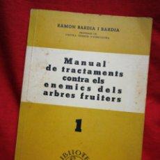 Libros de segunda mano: MANUAL DE TRACTAMENT CONTRA ELS ENEMICS DELS ARBRES FRUITERS- RAMON BARDIA I BARDIA, VOL.I, 1937.. Lote 267443029
