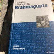 Libri di seconda mano: BRAHMAGUPTA EL ALGEBRA DE LAS ESTRELLAS RBA GENIOS MATEMATICOS PRECINTADO. Lote 267554189