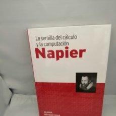 Libri di seconda mano: NAPIER: LA SEMILLA DEL CÁLCULO Y LA COMPUTACIÓN (SIN RECORRIDO COMERCIAL, COMO NUEVO). Lote 267550099