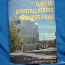 Libros de segunda mano de Ciencias: CALCUL D'INSTALLATIONS SOLAIRES A EAU 1979 + REGALO. Lote 267830074