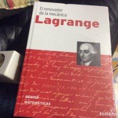 Libri di seconda mano: LAGRANGE EL RENOVADOR DE LA MECANICA RBA GENIOS MATEMATICAS PRECINTADO. Lote 268171179