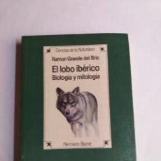 Libros de segunda mano: EL LOBO IBÉRICO BIOLOGÍA Y MITOLOGÍA. RAMÓN GRANDE DEL RÍO. Lote 268882319
