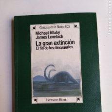 Libros de segunda mano: LA GRAN EXTINCIÓN. EL FIN DE LOS DINOSAURIOS MICHAEL ALLABY JAMES LOVELOCK. Lote 268883154