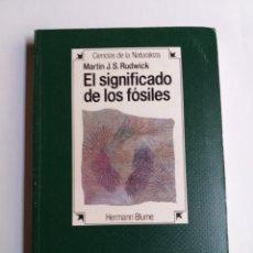 Libros de segunda mano: EL SIGNIFICADO DE LOS FÓSILES MARTÍN J. S. RUDWICK. Lote 268883659