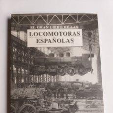 Libros de segunda mano de Ciencias: LIBRO DE LAS LOCOMOTORAS ESPAÑOLAS. ÁNGEL MAESTRO VARIOS AUTORES. TÉCNICA INDUSTRIA TRENES. Lote 268943144