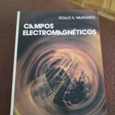 Libros de segunda mano de Ciencias: CAMPOS ELECTROMAGNÉTICOS ROALD K. WANGSNESS. Lote 268952339