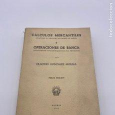 Libros de segunda mano de Ciencias: CÁLCULOS MERCANTILES Y OPERACIONES DE BANCA - CLAUDIO GONZÁLEZ MOLINA. Lote 268981224
