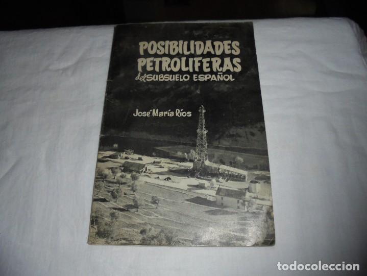 POSIBILIDADES PETROLIFERAS DEL SUBSUELO ESPAÑOL.JOSE MARIA RIOS .EDITORIAL ALHAMBRA MADRID 1958 (Libros de Segunda Mano - Ciencias, Manuales y Oficios - Paleontología y Geología)