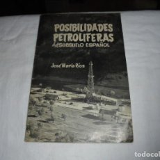 Libros de segunda mano: POSIBILIDADES PETROLIFERAS DEL SUBSUELO ESPAÑOL.JOSE MARIA RIOS .EDITORIAL ALHAMBRA MADRID 1958. Lote 268987929