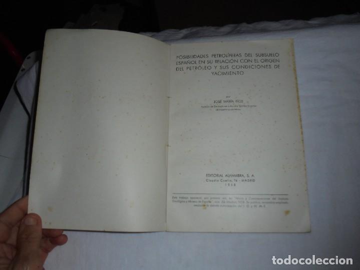 Libros de segunda mano: POSIBILIDADES PETROLIFERAS DEL SUBSUELO ESPAÑOL.JOSE MARIA RIOS .EDITORIAL ALHAMBRA MADRID 1958 - Foto 4 - 268987929