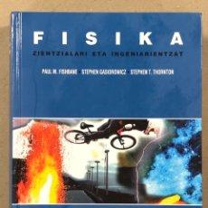Libros de segunda mano de Ciencias: FISIKA (ZIENTZIALARI ETA INGENIARIENTZAT). PAUL M. FISHBANE, STEPHEN GASIOROWICZ Y STEPHEN T. THORTO. Lote 269157528