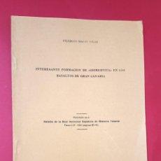 Libros de segunda mano: FORMACIÓN DE GIOBERTITA EN LOS BASALTOS DE GRAN CANARIA - 1956 - FEDERICO MACAU VILAR. Lote 269167033