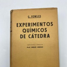Libros de segunda mano de Ciencias: EXPERIMENTOS QUÍMICOS DE CÁTEDRA. G. FOWLES. MANUEL MARIN EDITOR. BARCELONA, 1947. PAGS: 635. Lote 269297713